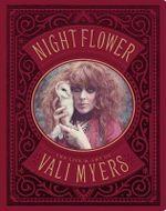 Nightflower : The Life and Art of Vali Myers - Gemma Jones