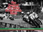 The Castrol Six Hour Production Race : A Complete History 1970-1987 - Jim Scaysbrook