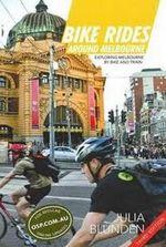 Bike Rides Around Melbourne : 3rd Edition - Julia Blunden