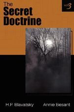 The Secret Doctrine Vol III - Annie, Besant