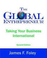 The Global Entrepreneur Second Edition : Fifty Years of Separation - James F Foley