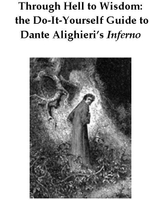 Through Hell to Wisdom : the Do-It-Yourself Guide to Dante Alighieri's Inferno, vol. 1 of the Divine Comedy - W., Frederick Zimmerman