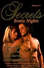 Secrets Volume 17 Erotic Nights : The Best in Romantic Erotic Romance - Ellie Marvel