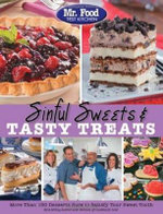 Mr. Food Test Kitchen Sinful Sweets & Tasty Treats : More Than 150 Desserts Sure to Satisfy Your Sweet Tooth - Art Ginsburg