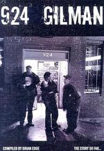 924 Gilman : The Story So Far...