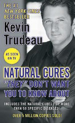 Natural Cures 'they' Don't Want You to Know About - Kevin Trudeau