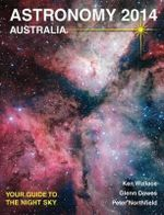 Astronomy 2014 Australia : Your Guide to the Night Sky - Ken Wallace