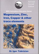 Magnesium Zinc Iron Copper and Other Trace Elements - Igor Tabrizian