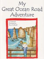 My Great Ocean Road Adventure - Jo Rothwell