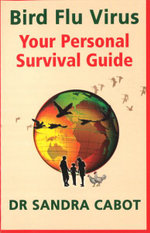 Bird Flu Virus : Your Personal Survival Guide - Sandra Cabot