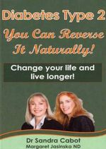 Diabetes Type 2 : You Can Reverse it Naturally! - Sandra Cabot