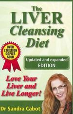 The Liver Cleansing Diet : Love Your Liver and Live Longer - Sandra Cabot