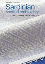 Sardinian Knotted Embroidery : Whitework from Teulada - Yvette Stanton