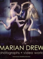 Marian Drew : Photography and Video Works - Marian Drew