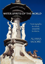 Water Spirits of the World - Alanna Moore