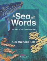 A Sea of Words : An ABC of the Deep Blue Sea - Kim Michelle Toft