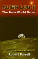 Alien Log II : The New World Order - Robert E. Farrell