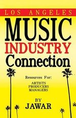 Los Angeles Music Industry Connection : Resources for Artists Producers Managers - Ja War