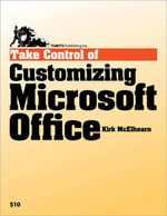 Take Control of Customizing Microsoft Office - Kirk McElhearn