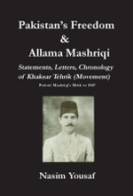 Pakistan's Freedom and Allama Mashriqi : Statements, Letters, Chronology of Khaksar Tehrik (Movement), Period: Mashriqi's Birth to 1947