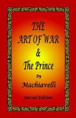 The Art of War & the Prince by Machiavelli - Special Edition - Niccolo Machiavelli