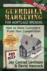 Guerrilla Marketing for Mortgage Brokers : How to Steal Customers from Your Competition - David L Hancock
