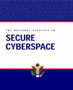 National Strategy to Secure Cyberspace - George W Bush