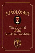 Mixologist : The Journal of the American Cocktail, Volume 1