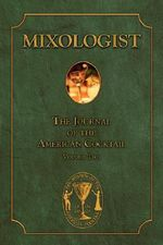 Mixologist : The Journal of the American Cocktail, Volume 2