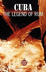 Cuba : The Legend of Rum - Jared McDaniel Brown