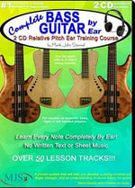 Complete Bass Guitar by Ear : Relative Pitch Ear Training Course, for 4, 5, and 6 String Basses - Mark J Sternal