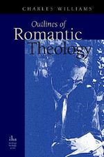 Outlines of Romantic Theology - Charles Williams