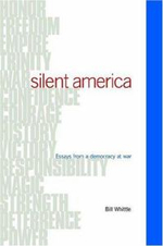 Silent America : Essays from a Democracy at War - William Alfred Whittle