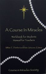 A Course in Miracles : Workbook for Students/Manual for Teachers