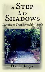 A Step Into Shadows : Learning to Trust Beyond the Visible - David Hedges