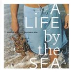 A Life by the Sea : Modern American Seafood - Dean James Max