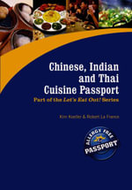 Chinese, Indian and Thai Cuisine Passport : Part of the Award Winning Let's Eat Out! Series - Kim Koeller