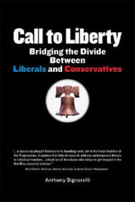 Call to Liberty : Bridging the Divide Between Liberals and Conservatives - Anthony Signorelli