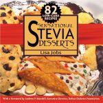 Sensational Stevia Desserts - Lisa Jobs
