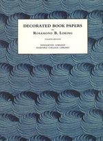 Decorated Book Papers : Being an Account of Their Designs and Fashions - Rosamond B. Loring