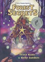Forest Secrets : A Fairy Houses Mystery - Tracy Kane