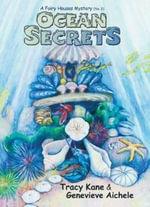 Ocean Secrets : A Fairy Houses Mystery (No. 2) - Tracy Kane