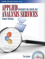 Applied Microsoft SQL Server 2012 Analysis Services: Tabular Modeling : The Business Intelligence Semantic Model - Teo Lachev