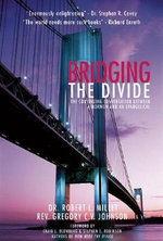 Bridging the Divide : The Continuing Conversation Between a Mormon and an Evangelical - Robert L Millet