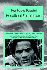 Heretical Empiricism - Pier Paolo Pasolini