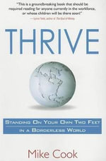 Thrive : Standing on Your Own Two Feet in a Borderless World - Mike Cook