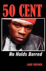 50 Cent - No Holds Barred : No Holds Barred - Jake Brown