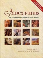 Index Funds : The 12-Step Recovery Program for Active Investors - Mark T. Hebner