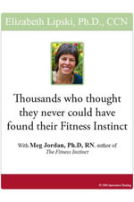 Thousands Have Found Their Fitness Instinct Who Thought They Never Could : With Meg Jordan, PhD, RN, author of