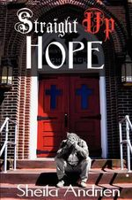 Straight Up Hope - Sheila Andrien